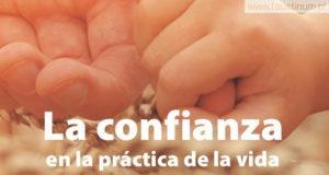 «La confianza en la práctica de la vida»